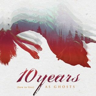 "Haikeuden ja pirteyden fuusioitumispiste – arviossa 10 Yearsin ""(how to live) AS GHOSTS"""