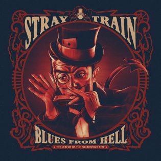 """Stray Trainin """"Blues From Hell: The Legend Of The Courageous Five"""" on vakuuttava taidonnäyte"""