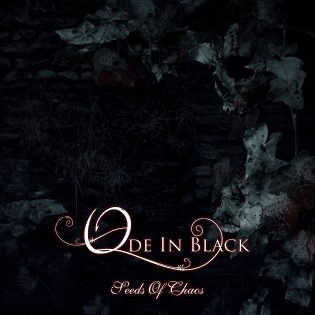 Ode In Black – Seeds Of Chaos