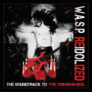 "W.A.S.P. : ""The Crimson Idol -Movie & Reidolized – The Soundtrack To The Crimson Idol"" – Karmiininpunaista parhautta"