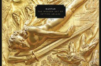 """Arvaamaton metallipurkaus vie mennessään – arviossa Mantarin kolmas täyspitkä """"The Modern Art of Setting Ablaze"""""""