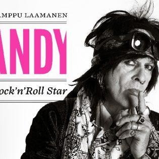 """Rehellisin elämäkerta Andy McCoysta? Arviossa Lamppu Laamasen kirja """"Andy – Rock 'n' Roll Star"""""""