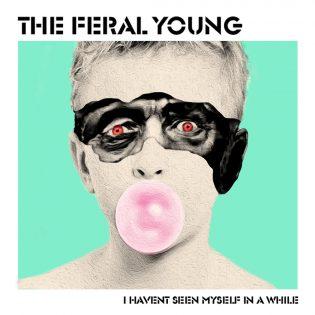 """Turkulaista noise punkia kerta kaikkiaan – arviossa The Feral Youngin seiskatuumainen """"I Haven't Seen Myself in a While"""""""