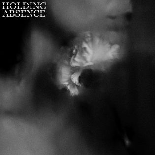 Holding Absence 2019.