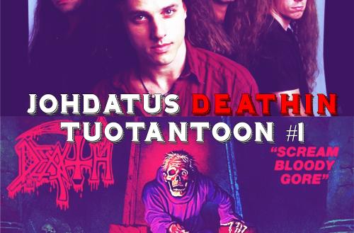 """Johdatus Deathin tuotantoon #1: johdanto ja """"Scream Bloody Gore"""""""