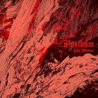 """Norjasta kajahtaa — arviossa Posthumin """"Like Wildfire"""""""