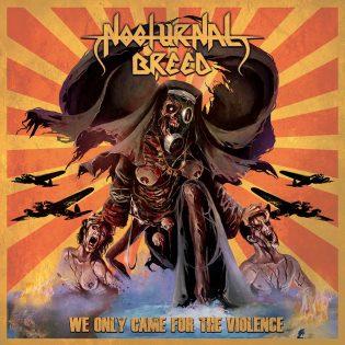 """Nocturnal Breed heittää kaljanhuuruiset black/thrash -terveiset uudella """"We Only Came for the Violence"""" -levyllä"""