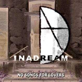 """Ei mitään rakkauslauluja vaan painavaa asiaa – arviossa Inadreamin """"No Songs For Lovers"""""""