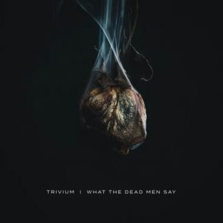 """Itsevarmempaa toimitusta ja tiukkoja käänteitä – arvostelussa Triviumin """"What the Dead Men Say"""""""