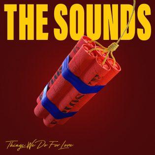 """Kesän lämpöä, rakkautta ja sydänsuruja – arviossa The Soundsin """"Things We Do For Love"""""""