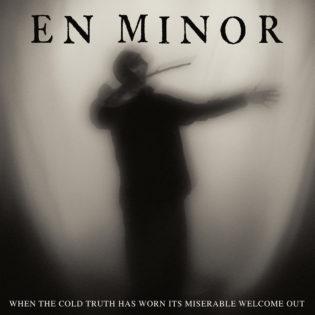 """Phil Anselmo ja pahan siemenet"" – arvostelussa En Minorin ""When The Cold Truth Has Worn Its Miserable Welcome Out"""