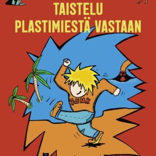 """Sami Yaffan esikoissarjakuva """"Punkin seikkailut – taistelu Plastimiestä vastaan"""" ottaa kantaa muovin ylikulutukseen, mutta on myös kepeää luettavaa"""
