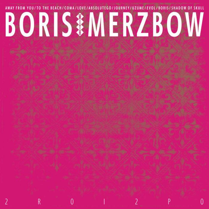 Boris & Merzbow - 2R0I2P0