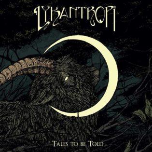 """Harmonista rockia Jethro Tullin ja Lynyrd Skynyrdin hengessä – arviossa Lykantropin """"Tales To Be Told"""""""