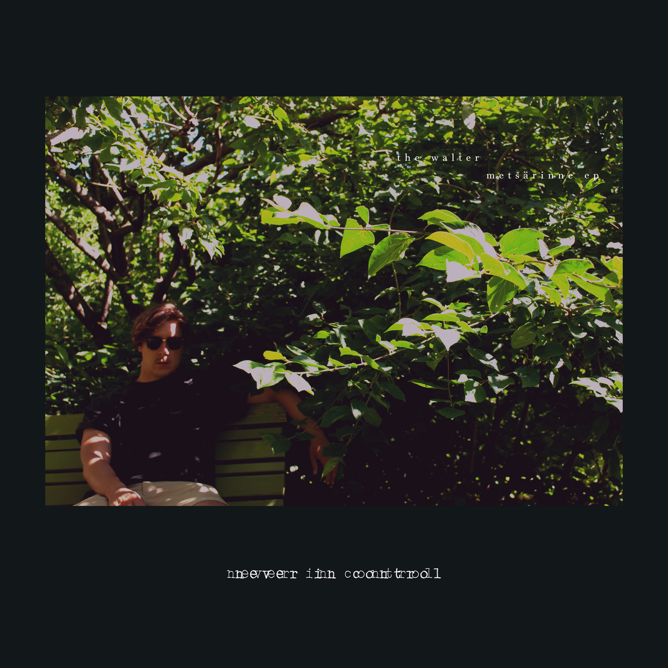 """Raikasta melankoliaa – arviossa The Walter Metsärinne EP:n """"Never In Control"""""""