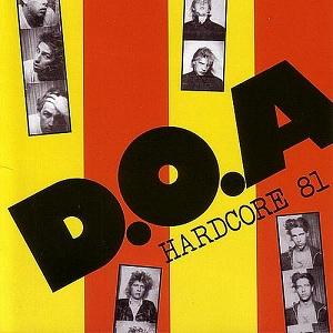 """""""Pohjoisamerikkalaisen pikapunkin ydin"""" – Klassikkoarvostelussa D.O.A.:n 40-vuotias """"Hardcore '81"""""""