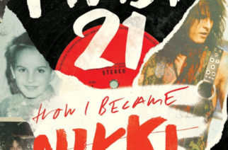 Miten Nikki Sixx varttui tunnetuksi rock-tähdeksi? Uusi muistelmateos The First 21: How I Became Nikki Sixx avaa asiaa