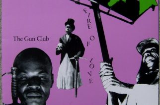 "Liekki, joka ei sammu: The Gun Clubin ""Fire of Love"" 40 vuotta"