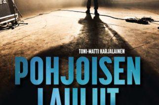 """Toni-Matti Karjalaisen """"Pohjoisen laulut"""" (docendo) sisältää tarinoita siitä, miten suomalaisen hevimetallin konsepti levisi maailmalle"""