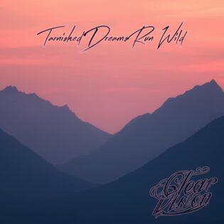 """Clear Vision käänsi lockdownin luovuudeksi – Arvostelussa yhtyeen """"Tarnished Dreams Run Wild"""" -EP"""