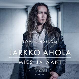 Mies ja ääni – arvostelussa Jarkko Aholan elämäkerta