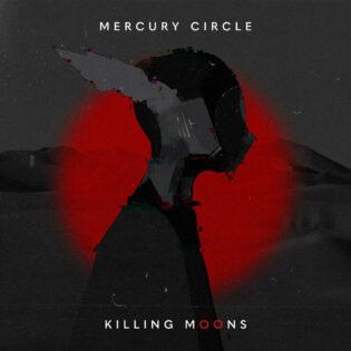"""Tätä on taide – Arvostelussa Mercury Circlen """"Killing Moons"""""""